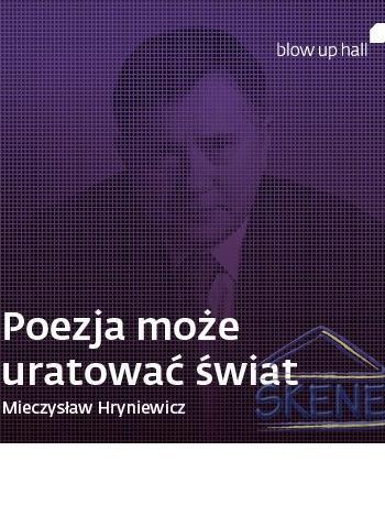 `Poezja może uratować świat` Hryniewicz & Adamczewski